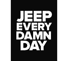 Jeep Every Damn Day - T - Shirts & Hoodies  Photographic Print