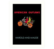American Outlaws (Harold and Maude) Art Print