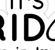 It's FRIDAY i'm in love Sticker