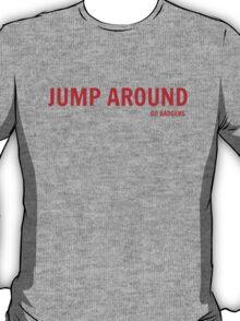 Jump Around (Go Badgers!) T-Shirt