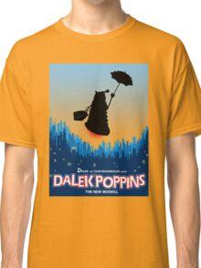 Dalek Poppins  Classic T-Shirt