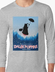 Dalek Poppins  Long Sleeve T-Shirt