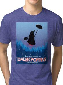 Dalek Poppins  Tri-blend T-Shirt