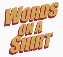Words On A Shirt Kids Clothes