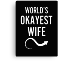 World's Okayest Wife  - Tshirts & Hoddies Canvas Print