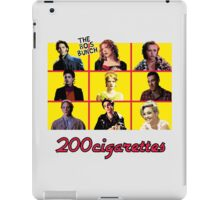 200 Cigarettes (The 80's Bunch) iPad Case/Skin