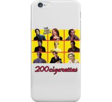 200 Cigarettes (The 80's Bunch) iPhone Case/Skin