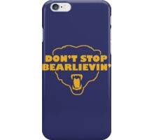 Don't Stop Bear-lievin' iPhone Case/Skin