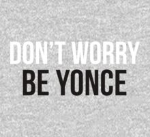 Don't worry be-yoncé by TimeLadyF