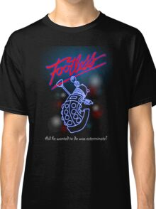 Footless - All he wanted to do was exterminate! Classic T-Shirt