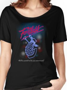 Footless - All he wanted to do was exterminate! Women's Relaxed Fit T-Shirt