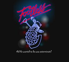 Footless - All he wanted to do was exterminate! Womens Fitted T-Shirt