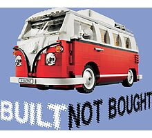 Volkswagen built not bought Photographic Print