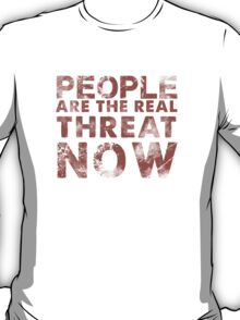 People Are The Real Threat Now Walking Dead T-Shirt