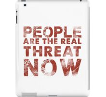 People Are The Real Threat Now Walking Dead iPad Case/Skin