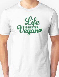 Life is better vegan T-Shirt
