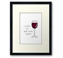 it's wine o' clock already Framed Print