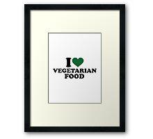 I love vegetarian food Framed Print