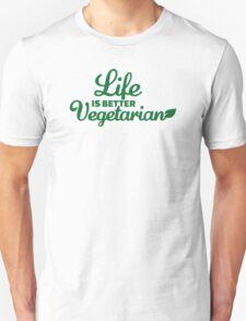 Life is better vegetarian T-Shirt