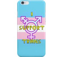 I Support Trans iPhone Case/Skin