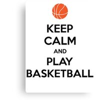 Keep Calm and Play Basketball Canvas Print