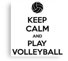 Keep Calm and Play Volleyball Canvas Print