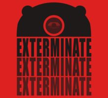 EXTERMINATE EXTERMINATE EXTERMINATE Kids Tee