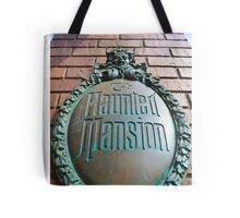 Haunted Mansion sign Tote Bag