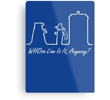 WHOse Line Is It, Anyway? Metal Print