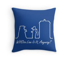 WHOse Line Is It, Anyway? Throw Pillow