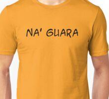 NA' GUARA - letras negras Unisex T-Shirt