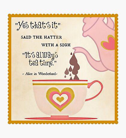 It's Always Tea Time in Wonderland Photographic Print