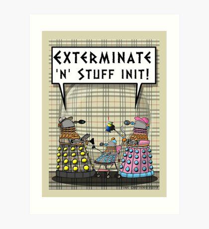 Chav Daleks Art Print