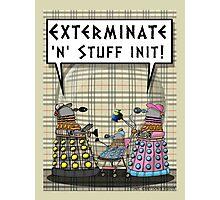Chav Daleks Photographic Print