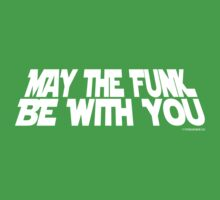 May The Funk Be With You Kids Clothes