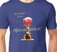 Greetings From Post-Apocalyptica!!! Unisex T-Shirt