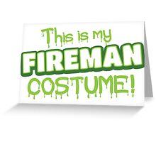 This is my FIREMAN costume (Halloween) Greeting Card
