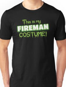 This is my FIREMAN costume (Halloween) Unisex T-Shirt