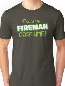 This is my FIREMAN costume (Halloween) Unisex T-Shirt