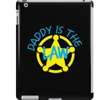 DADDY is the LAW with sheriff badge iPad Case/Skin