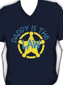 DADDY is the LAW with sheriff badge T-Shirt