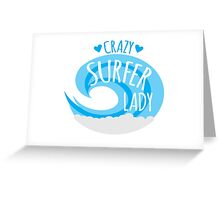 Crazy Surfer Lady Greeting Card