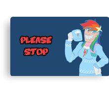 Rainbow Dash Says Please Stop Canvas Print
