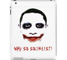 Barack Obama - The Joker: Why so socialist iPad Case/Skin