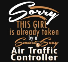 """""""Sorry This Girl is already taken by a Smart & Sexy Air Traffic Controller"""" Collection #80010 by mycraft"""