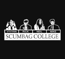 Young Ones Scumbag College by Whomed