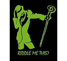 Riddler- Riddle Me This! Photographic Print