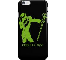 Riddler- Riddle Me This! iPhone Case/Skin