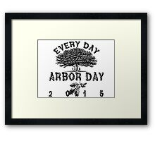 Every day is Arbor Day Framed Print