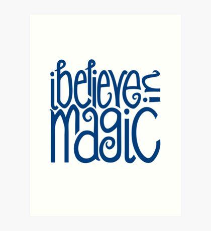 I Believe in Magic Art Print